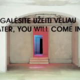 Later you will come, Wilno, 1997